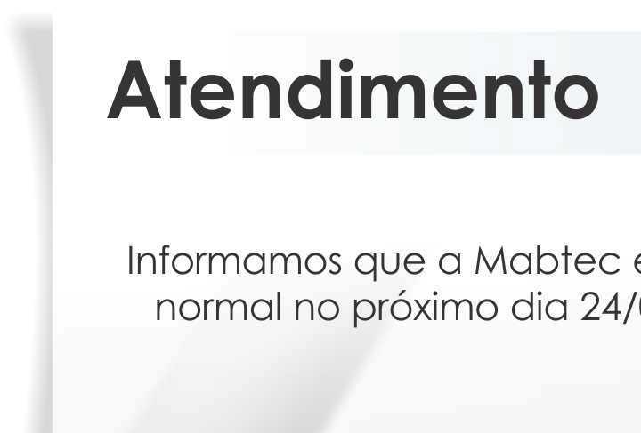 ATENDIMENTO MABTEC NO DIA 24 DE JUNHO